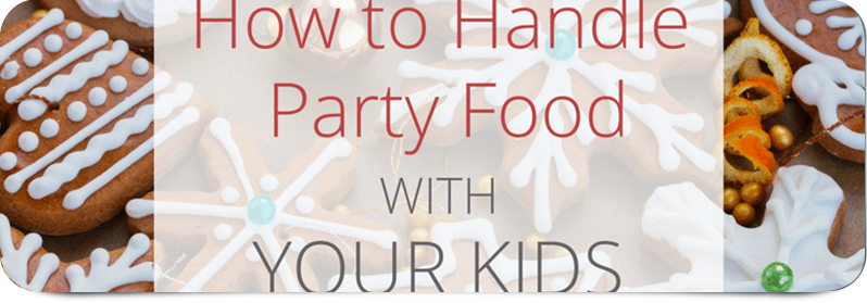 Party Food: What You Should Consider When Feeding Kids